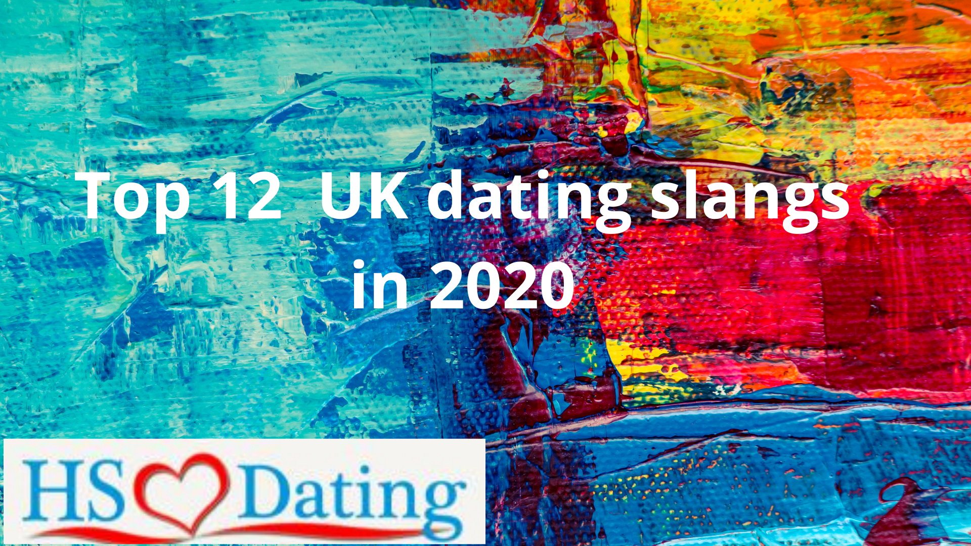 Top 12 UK dating slangs in 2020